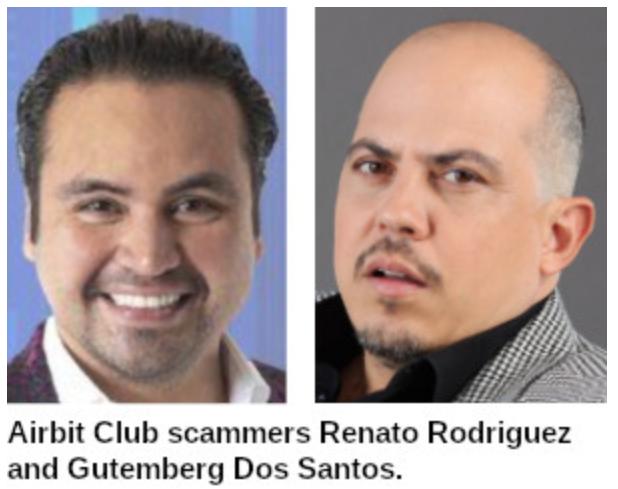 AirBit Club scammers Renato Rodriguez and Gutemberg Dos Santos